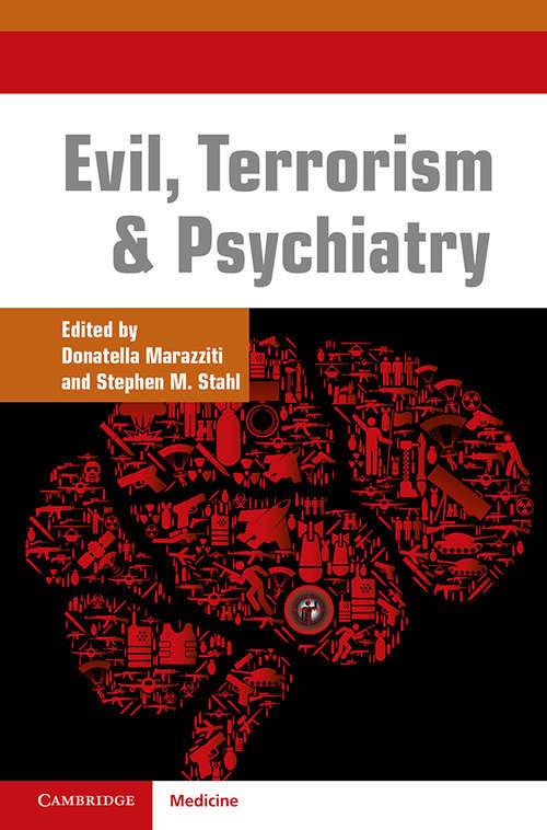 Evil, Terrorism and Psychiatry: Stahl Essential Psychopharmacology Handbooks