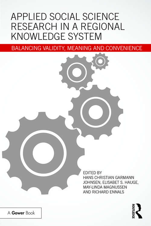 Applied Social Science Research in a Regional Knowledge System: Balancing validity, meaning and convenience