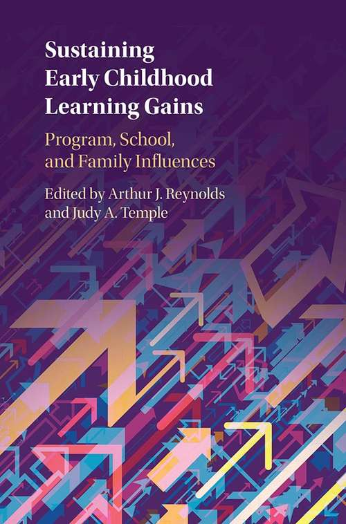 Sustaining Early Childhood Learning Gains: Program, School, and Family Influences