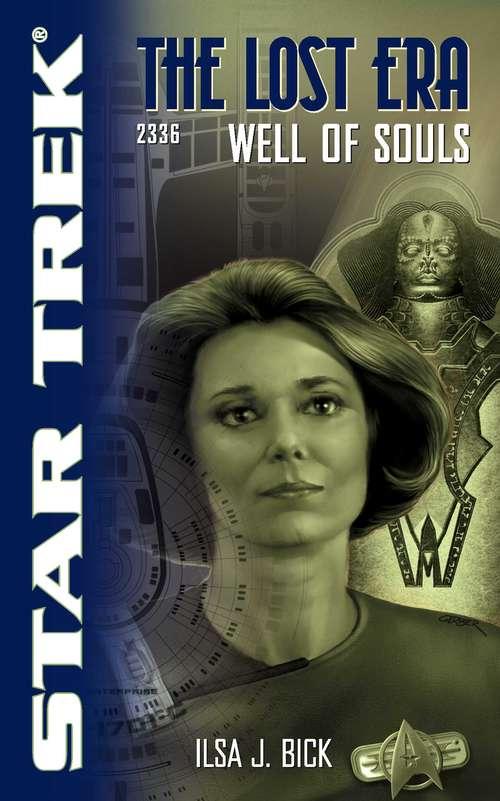 Well of Souls: Lost Era 2336 (Star Trek: The Next Generation #6)