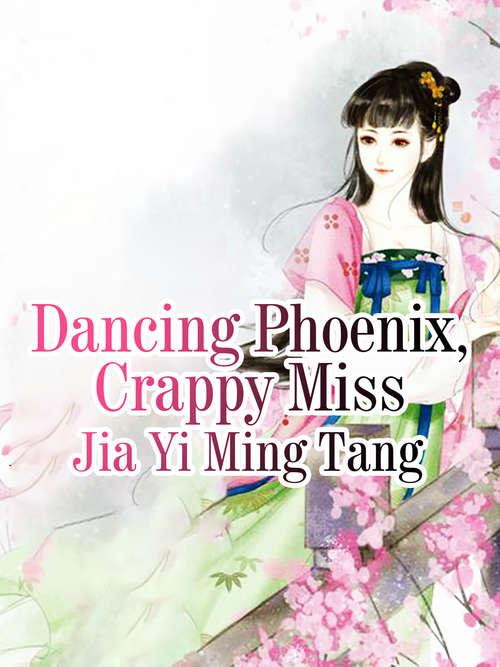 Dancing Phoenix, Crappy Miss