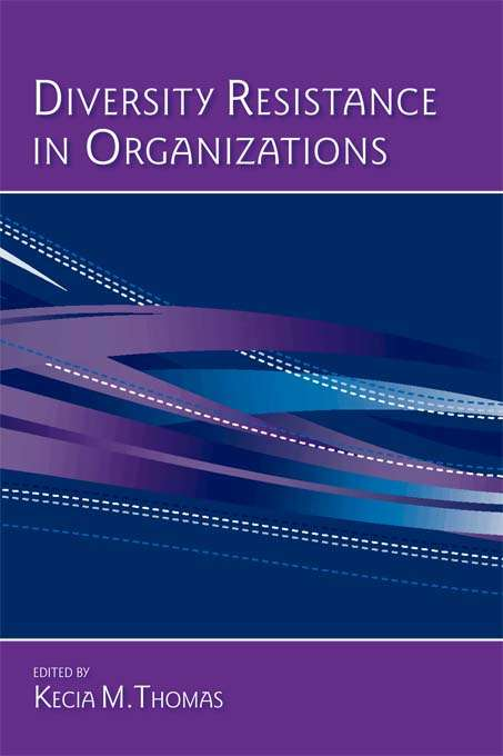 Diversity Resistance in Organizations (Applied Psychology Ser.)