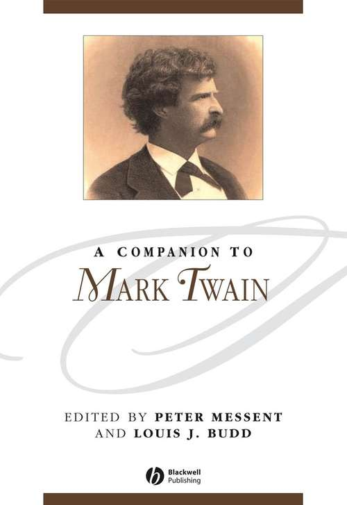 A Companion to Mark Twain (Blackwell Companions to Literature and Culture #11)
