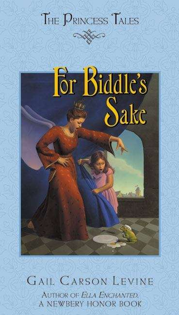 For Biddle's Sake (The Princess Tales)