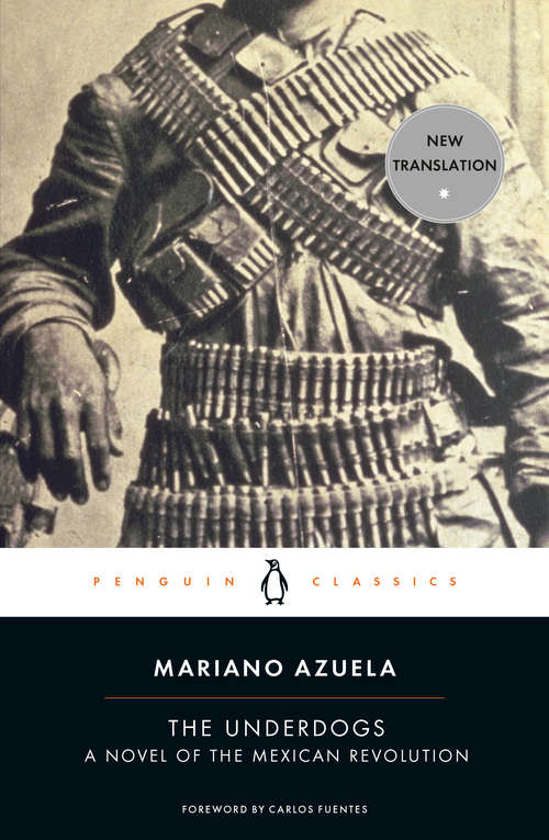 The Underdogs: A Novel of the Mexican Revolution