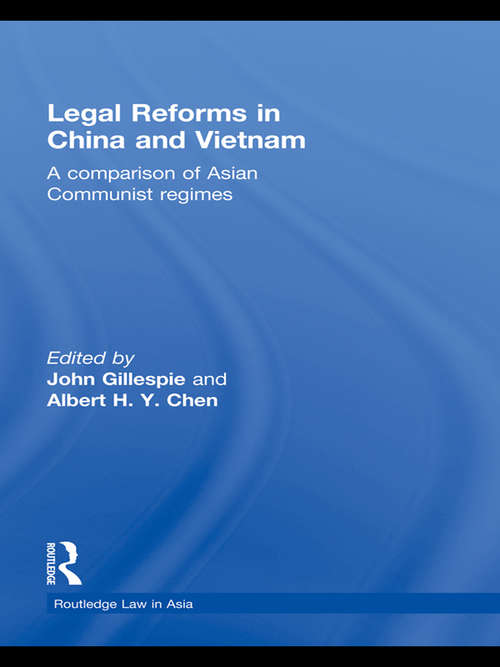 Legal Reforms in China and Vietnam: A Comparison of Asian Communist Regimes (Routledge Law in Asia)