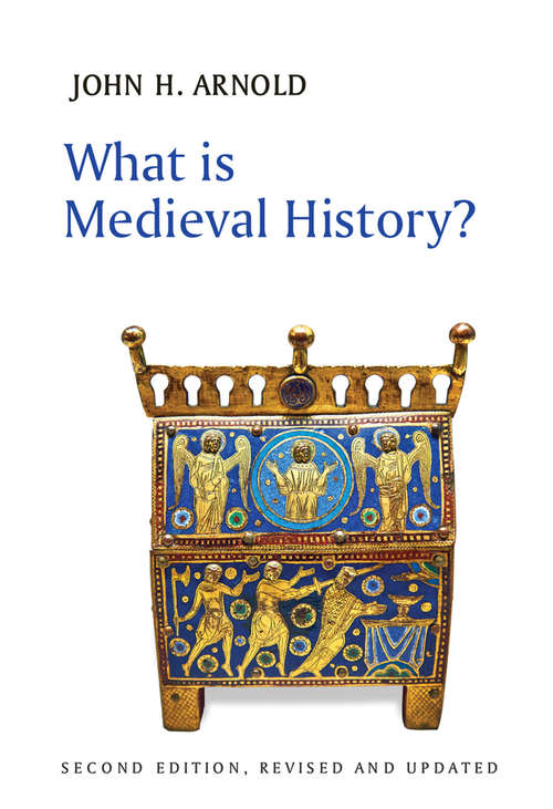 What is Medieval History? (What Is History? Ser.)