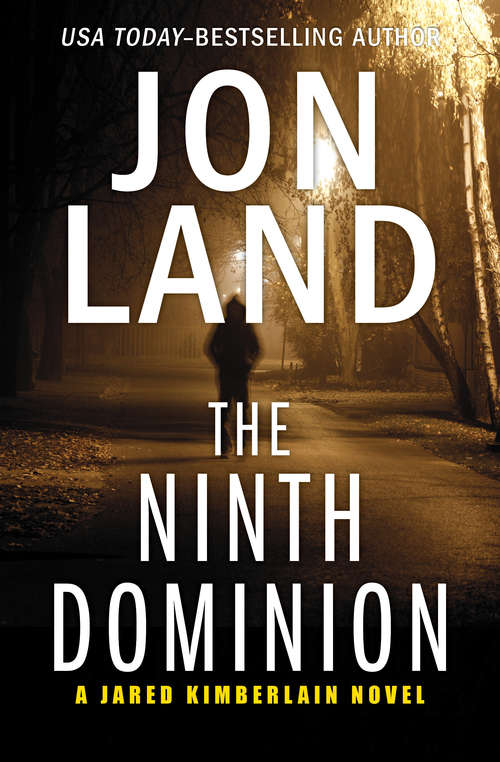 The Ninth Dominion: The Eighth Trumpet And The Ninth Dominion (The Jared Kimberlain Novels #2)
