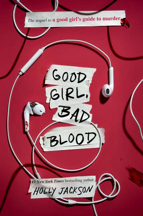 Good Girl, Bad Blood: The Sequel to A Good Girl's Guide to Murder (A Good Girl's Guide To Murder #2)
