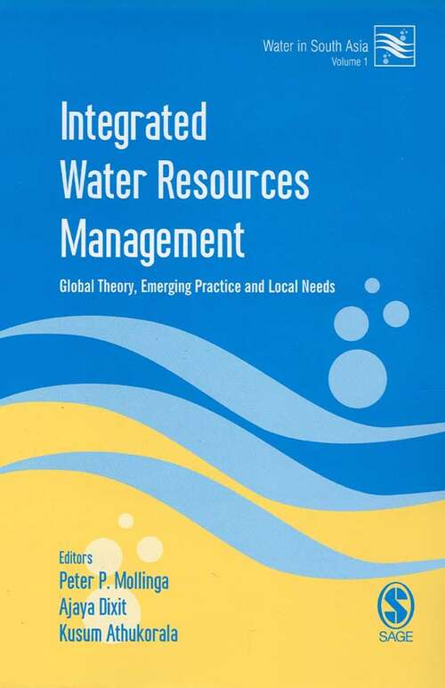 Integrated Water Resources Management: Global Theory, Emerging Practice and Local Needs (Water in South Asia)