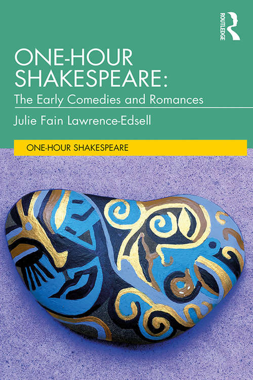 One-Hour Shakespeare: The Early Comedies and Romances (One-Hour Shakespeare)