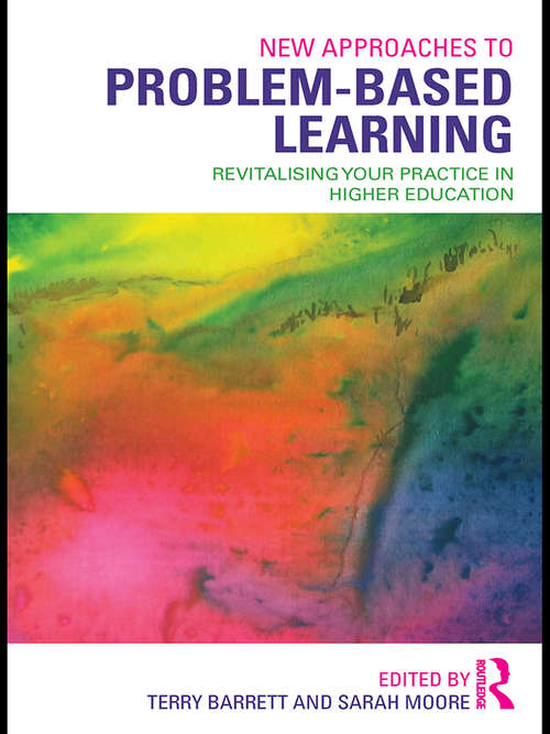 New Approaches to Problem-based Learning: Revitalising Your Practice in Higher Education