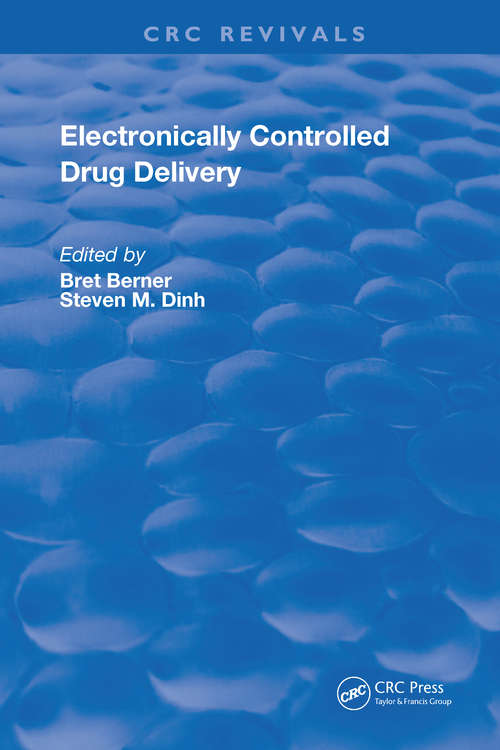 Electronically Controlled Drug Delivery (Routledge Revivals)