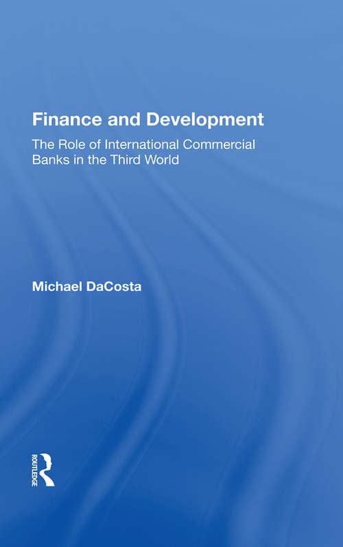 Finance And Development: The Role Of International Commercial Banks In The Third World