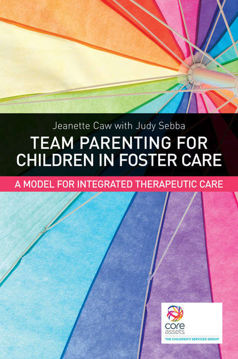Team Parenting for Children in Foster Care: A Model for Integrated Therapeutic Care