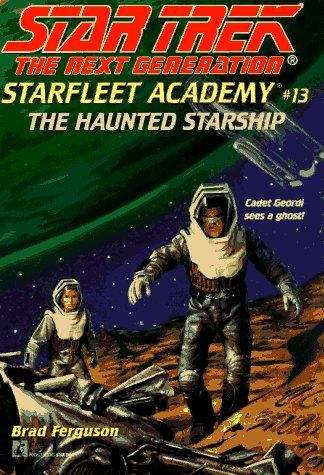 The Haunted Starship (Star Trek: The Next Generation, Starfleet Academy, No. 13)