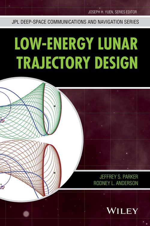 Low-Energy Lunar Trajectory Design (JPL Deep-Space Communications and Navigation Series #12)