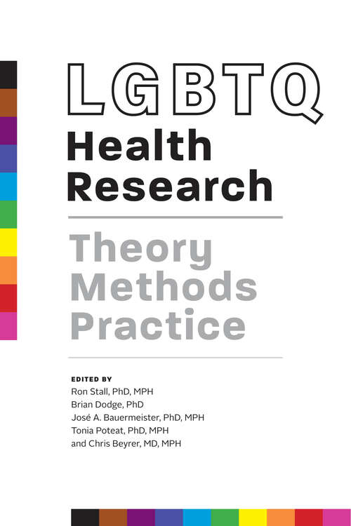 LGBTQ Health Research: Theory, Methods, Practice
