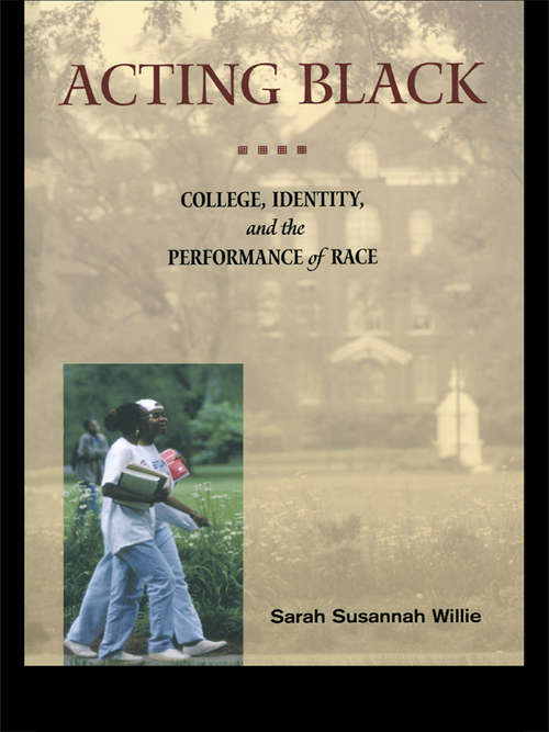 Acting Black: College, Identity and the Performance of Race