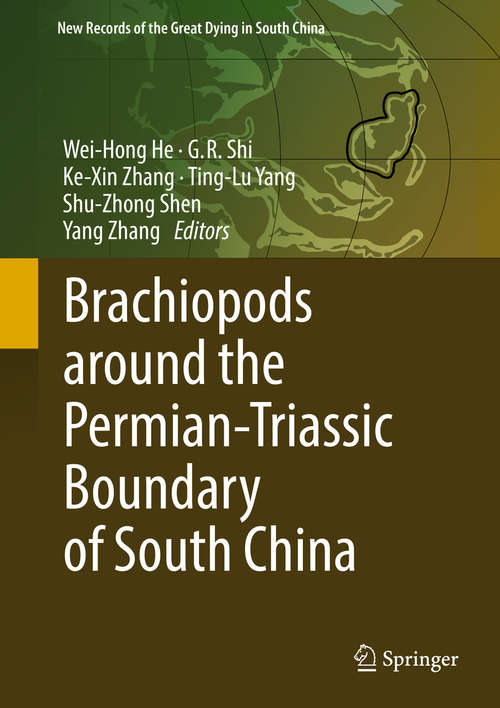 Brachiopods around the Permian-Triassic Boundary of South China (New Records Of The Great Dying In South China Ser.)