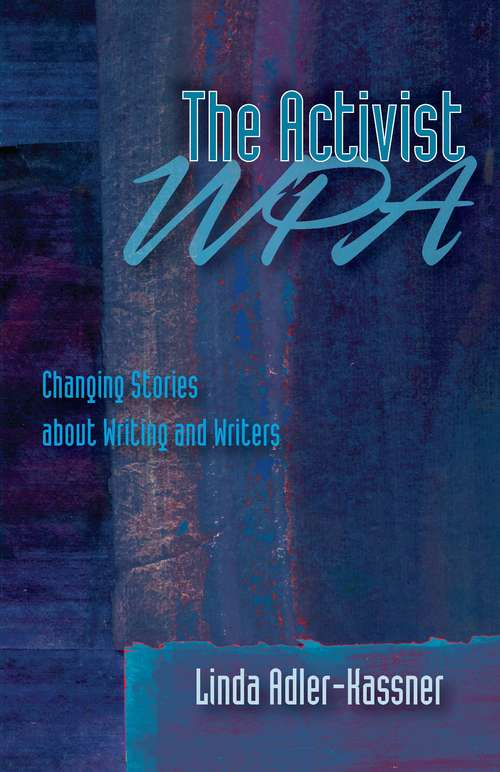 Activist WPA, The: Changing Stories About Writing and Writers
