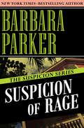 Suspicion of Rage: Suspicion Of Madness And Suspicion Of Rage (The Suspicion Series #8)