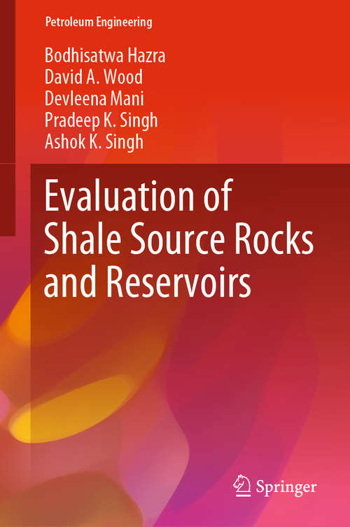 Evaluation of Shale Source Rocks and Reservoirs (Petroleum Engineering)