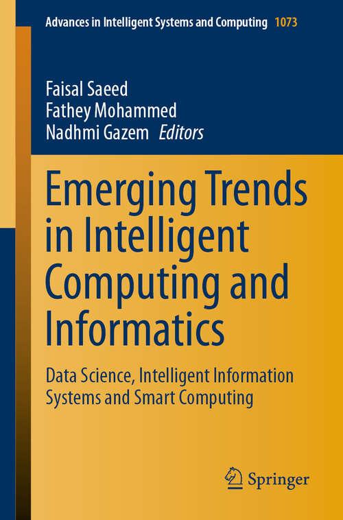 Emerging Trends in Intelligent Computing and Informatics: Data Science, Intelligent Information Systems and Smart Computing (Advances in Intelligent Systems and Computing #1073)