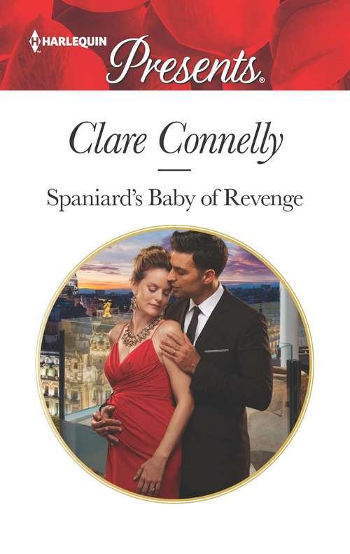 Spaniard's Baby of Revenge: Spaniard's Baby Of Revenge / The Sicilian's Secret Son (secret Heirs Of Billionaires) (Mills And Boon Modern Ser.)