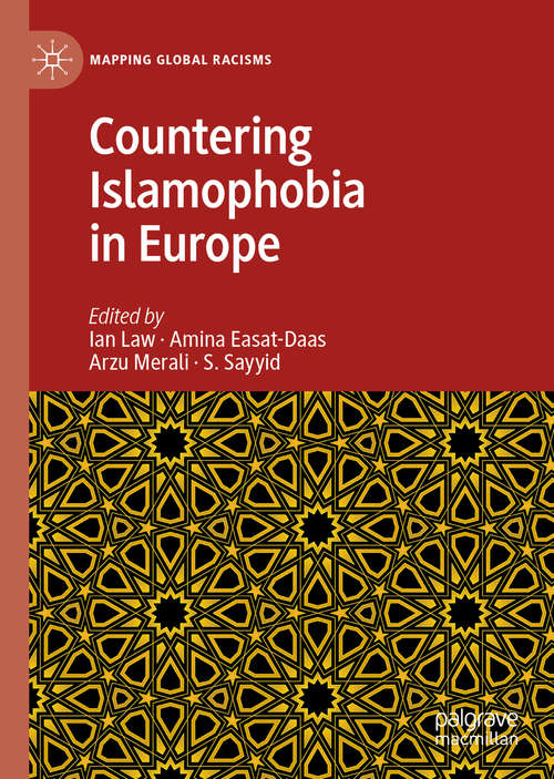 Countering Islamophobia in Europe (Mapping Global Racisms)
