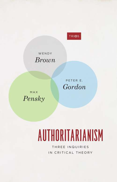 Authoritarianism: Three Inquiries in Critical Theory (TRIOS)