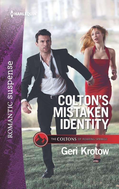 Colton's Mistaken Identity: Survival Instinct (protectors At Heart) / Colton's Mistaken Identity (the Coltons Of Roaring Springs) (The Coltons of Roaring Springs #7)