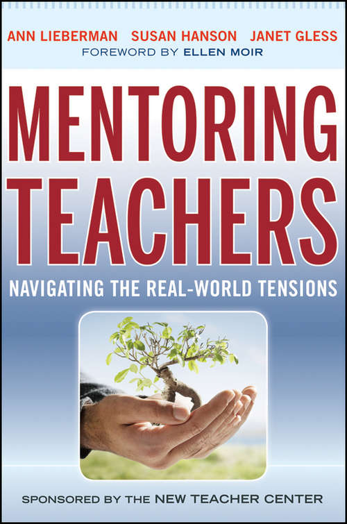 Mentoring Teachers: Navigating the Real-World Tensions, 1st Edition