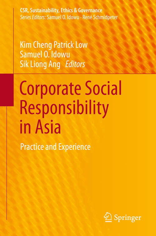 Corporate Social Responsibility in Asia: Practice and Experience (CSR, Sustainability, Ethics & Governance)