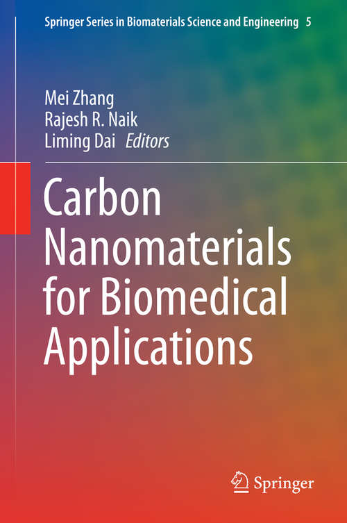 Carbon Nanomaterials for Biomedical Applications (Springer Series in Biomaterials Science and Engineering #5)
