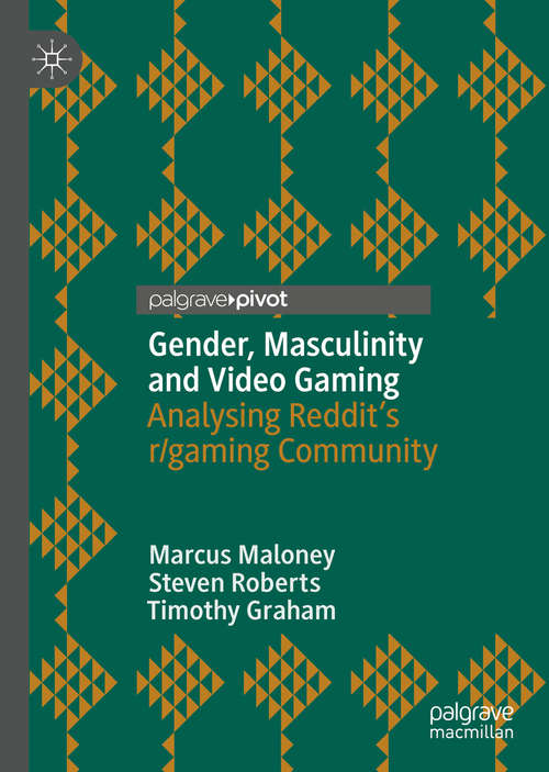 Gender, Masculinity and Video Gaming: Analysing Reddit's r/gaming Community