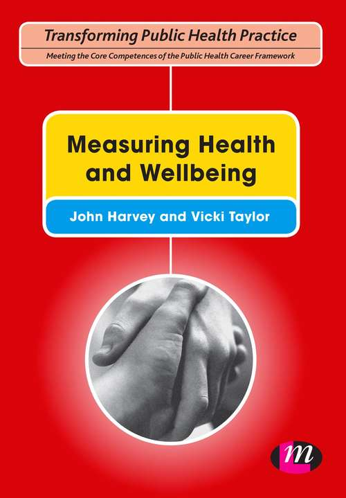 Measuring Health and Wellbeing (Transforming Public Health Practice Series)
