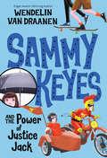 Sammy Keyes and the Power of Justice Jack (Sammy Keyes #15)