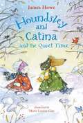 Houndsley and Catina and the Quiet Time (Houndsley and Catina #3)