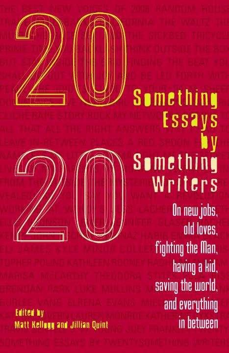 20 Something Essays By Twenty Something Writers