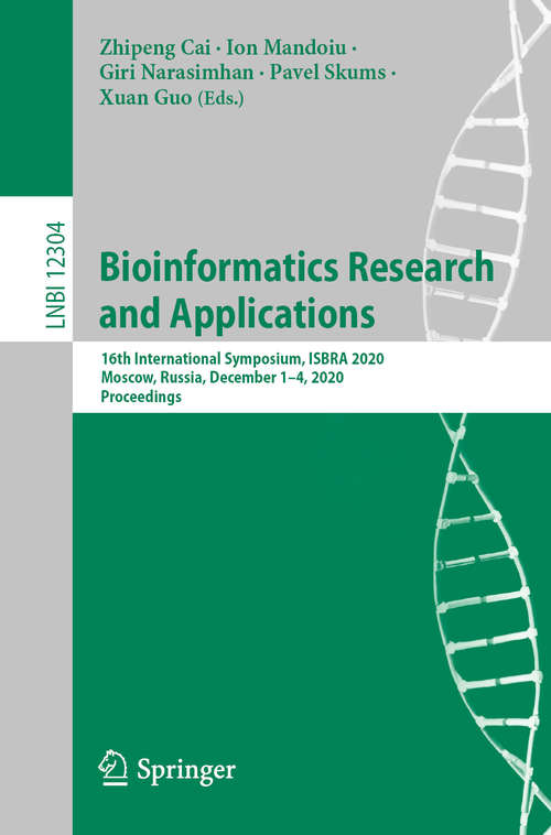 Bioinformatics Research and Applications: 16th International Symposium, ISBRA 2020, Moscow, Russia, December 1–4, 2020, Proceedings (Lecture Notes in Computer Science #12304)