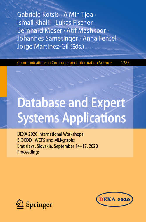Database and Expert Systems Applications: DEXA 2020 International Workshops BIOKDD, IWCFS and MLKgraphs, Bratislava, Slovakia, September 14–17, 2020, Proceedings (Communications in Computer and Information Science #1285)