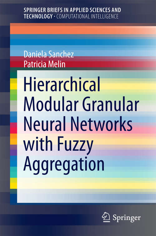 Hierarchical Modular Granular Neural Networks with Fuzzy Aggregation