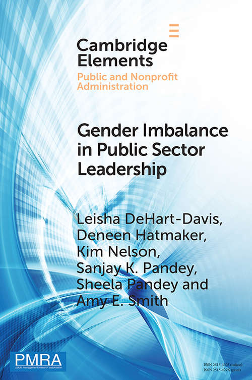 Gender Imbalance in Public Sector Leadership: The Glass Cliff in Public Service Careers (Elements in Public and Nonprofit Administration)