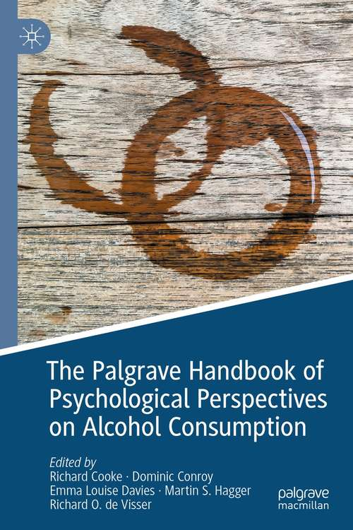 The Palgrave Handbook of Psychological Perspectives on Alcohol Consumption