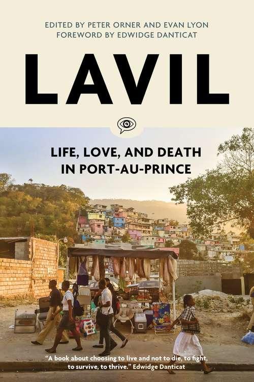 Lavil: Life, Love and Death in Port-au-Prince, Haiti