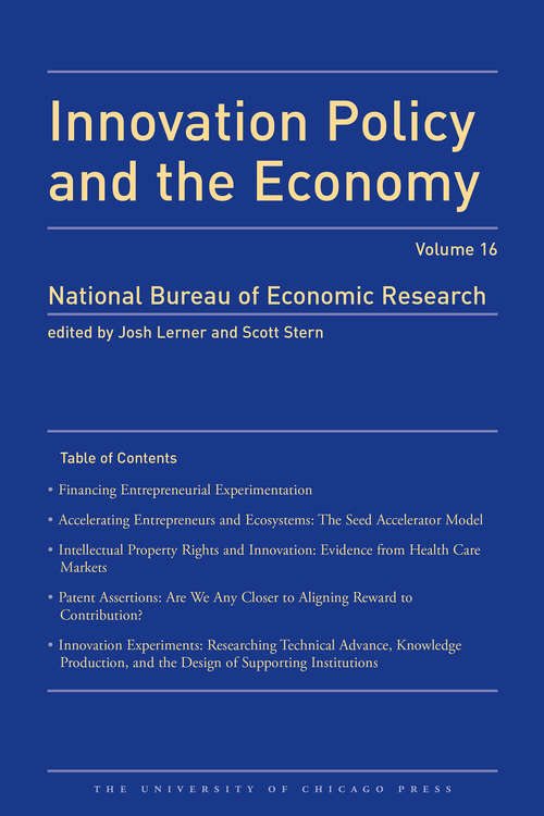 Innovation Policy and the Economy 2015: Volume 16 (National Bureau of Economic Research Innovation Policy and the Economy)