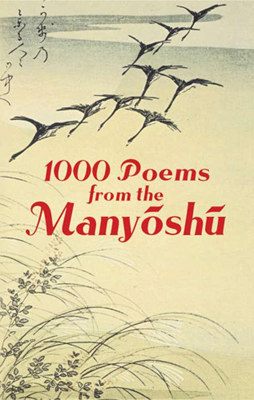 1000 Poems from the Manyoshu: The Complete Nippon Gakujutsu Shinkokai Translation