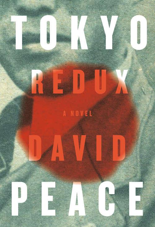 Tokyo Redux: A novel (Tokyo Trilogy #3)