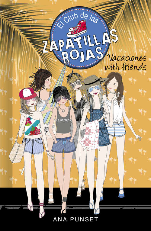 Vacaciones with friends (Serie El Club de las Zapatillas Rojas #Volumen 19)